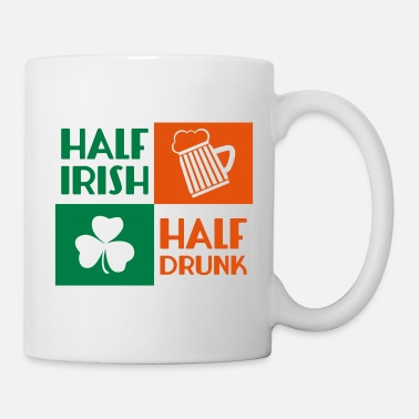 St Patricks Day Half Irish helped drunk - Mug