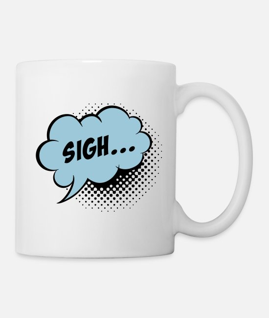 Pop Mugs & Drinkware - Funny vintage comic book speech balloon with Sigh - Mug white