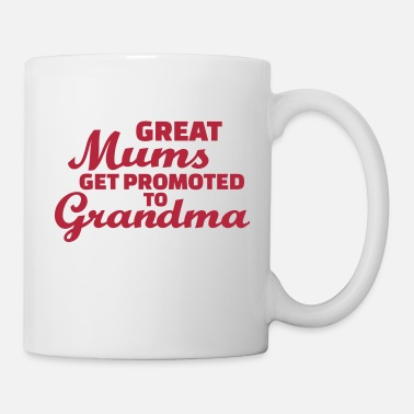 Grandma Great Mums get promoted to grandma - Mugg