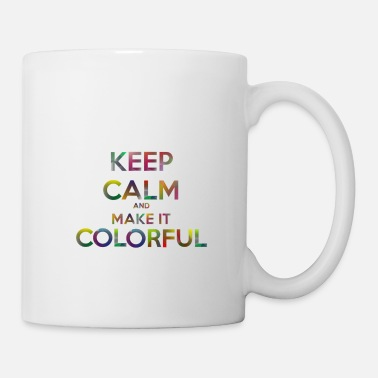 Keep calm and make it colorful - Tasse