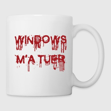 Windows M'a Tuer - Taza