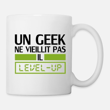 Geek un geek ne vieillit pas il level up - Mug blanc