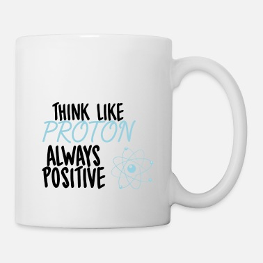 Proton Nerd / Nerds: Think like Proton. Always Positive. - Mug
