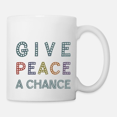 Global Peace GIVE PEACE A CHANCE - Mug