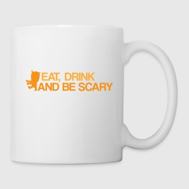 Scary Monster Eat Drink & Be Scary Monster - Mug
