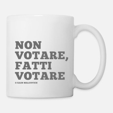 Vote do not vote, get voted - Mug