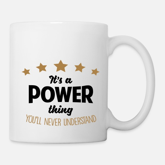 Power Mugs & Drinkware - It's a power name thing stars never under - Mug white