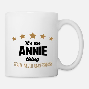 It's an annie name thing stars never unde - Mug