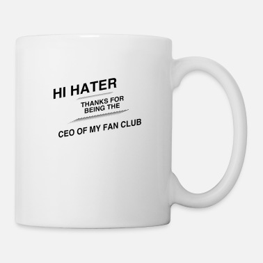 Ceo Fan Club - Hi hater thanks for being the ceo of my - Mug