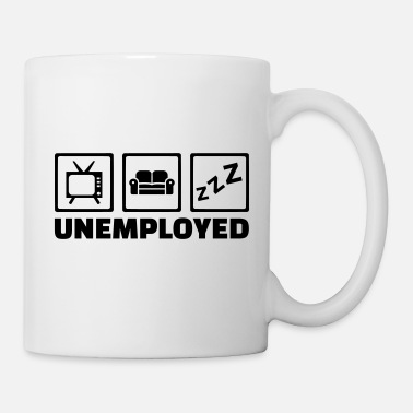 Unemployed Unemployed - Mug