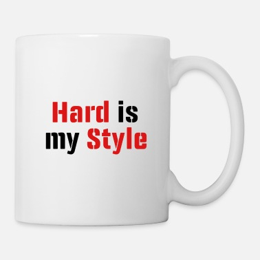 hard is my style b red - Tasse