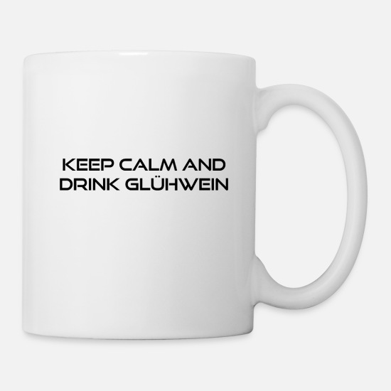 Keep Calm Crown Tassen & Becher - keep calm and drink glühwein - Tasse Weiß