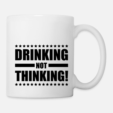 Over drinking_not_thinking_ge1 - Mug
