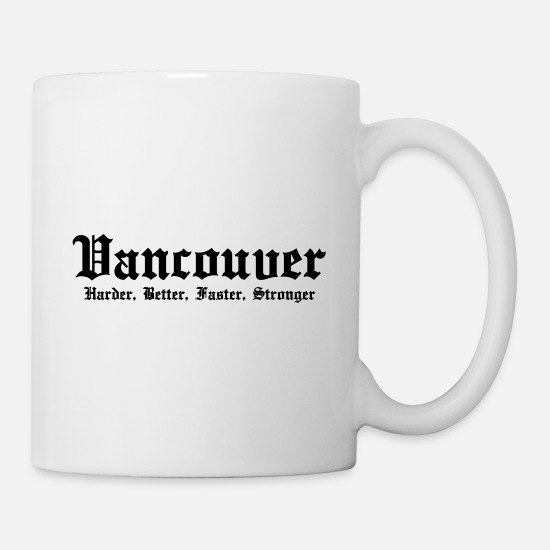 Canada Mugs et récipients - Vancouver Harder, Better, Faster, Stronger - Mug blanc