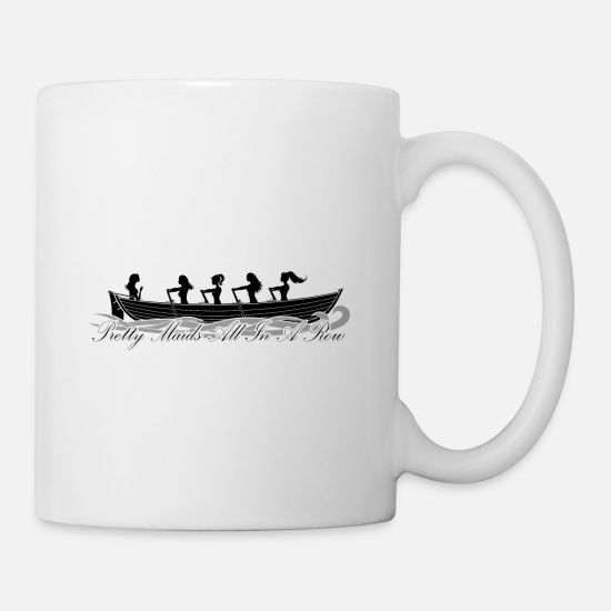 Rowing Mugs & Drinkware - pretty maids all in a row - Mug white