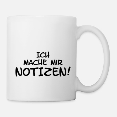 Notiz ich mache mir notizen - Tasse