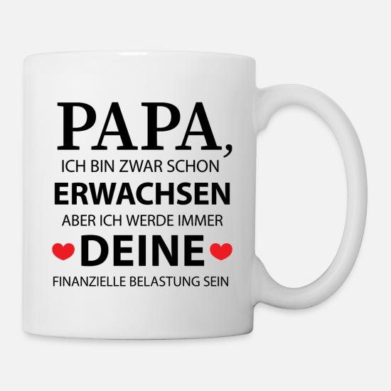 """Tasse Kaffee /""""Papa ich werde immer deine finanzielle Belastung sein/"""" Geschenk"""