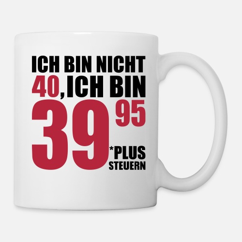 40 Geburtstag Tasse Spreadshirt