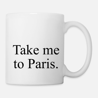 Take Take Me To Paris - Mug