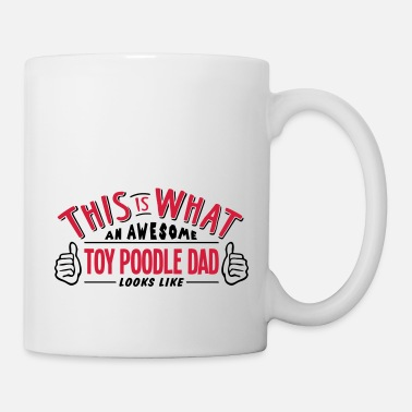Awesome awesome toy poodle dog dad looks like pr - Mug