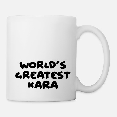 Kara worlds greatest kara name - Mug
