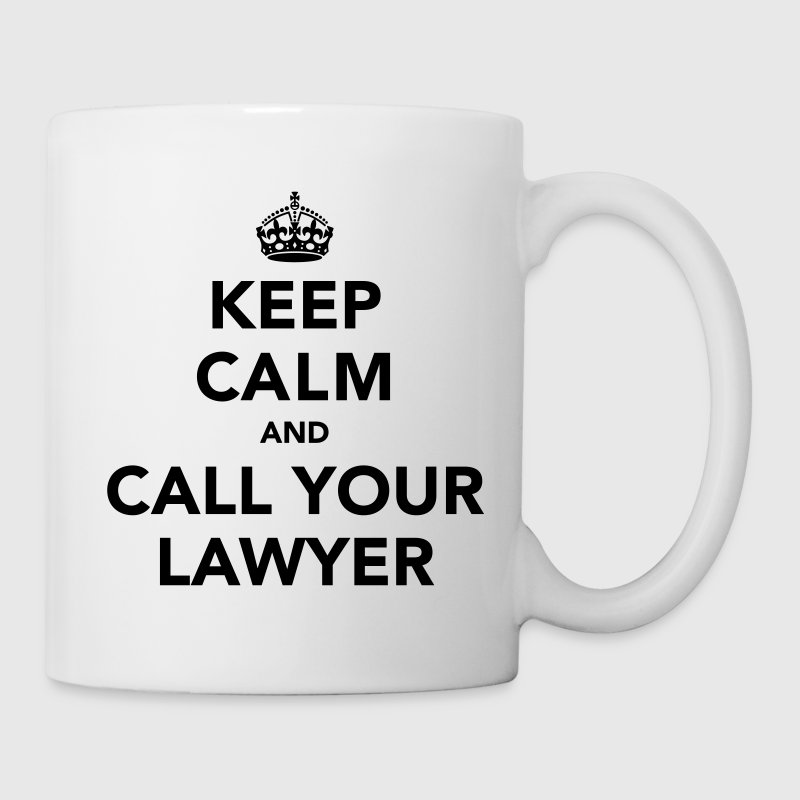 Keep Calm And Call Your Lawyer - Kubek