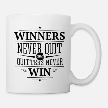 Winners never quit and quitters never win - Mug blanc