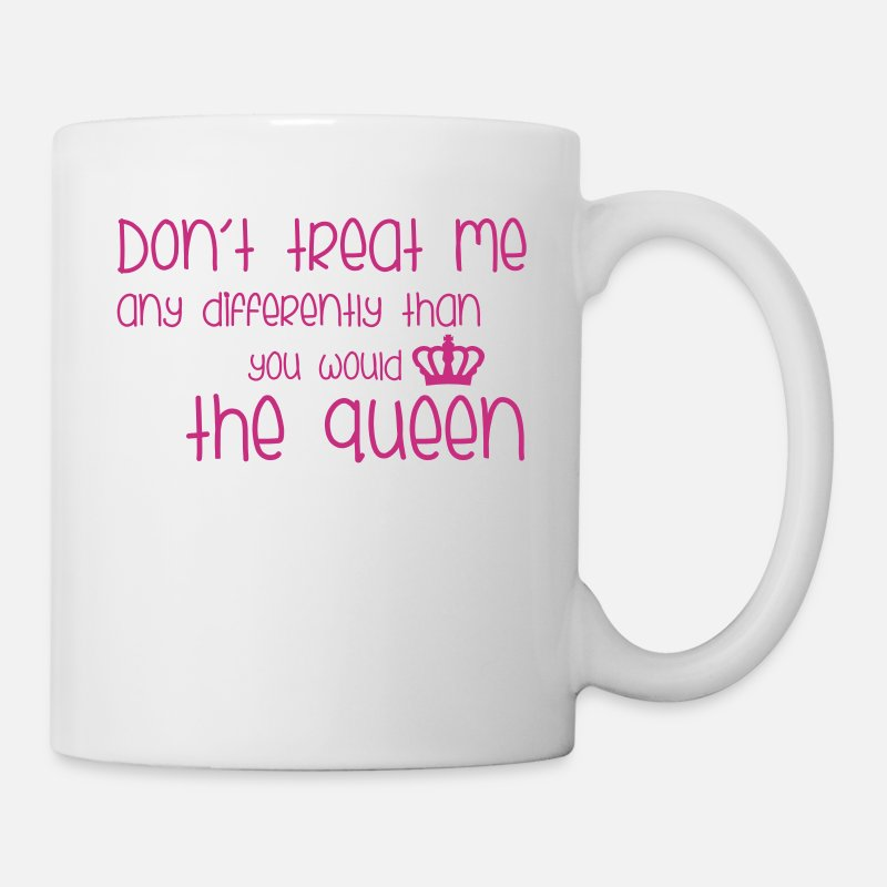 Crown Mugs & Drinkware - Treat Me Like Queen - Mug white