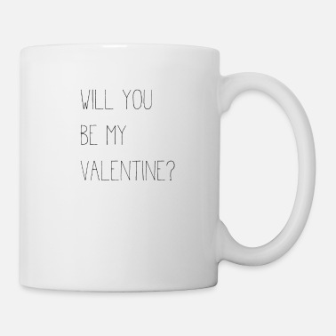 Will you be my Valentine? - Tasse