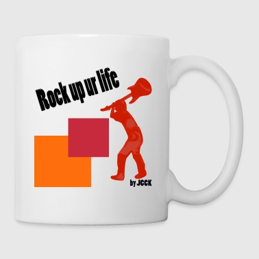 Rock up ur life - Tasse