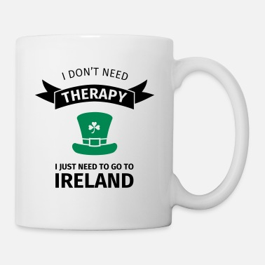 Irlande I don't neet therapy I just need to go to ireland - Mug blanc