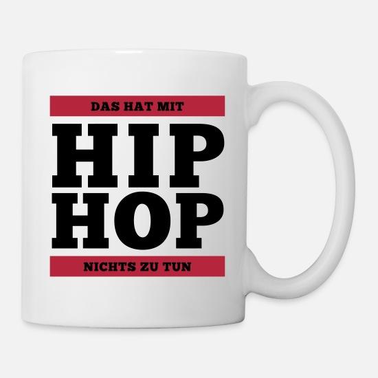 b6c0d52c7cb Hip Tassen & Becher - HIP HOP, Das hat mit Hip Hop nichts zu tun