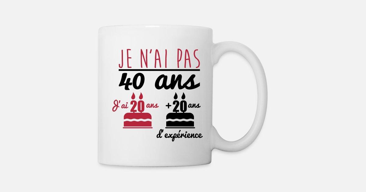 Je ne suis pas 40 avec 18 ans d/'expérience tout âge Tasse Cadeau Fantaisie Cadeau Nouveau