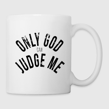 Only God can judge me T-shirt - Mug