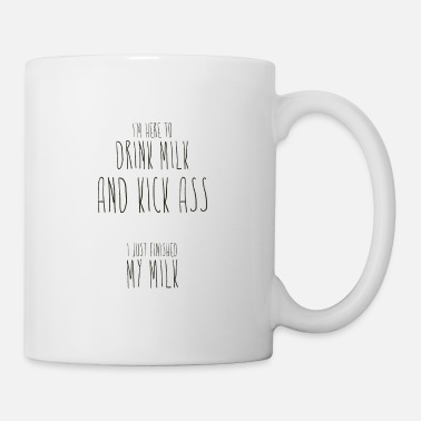 Milk Drink Milk and Kick-Ass - Mug