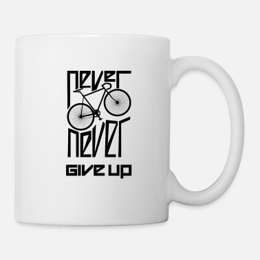 Never Give Up Never Never Give Up - Triathlon - Tazza