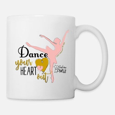 Paris Find me in Paris Dance your heart out Spruch - Tasse
