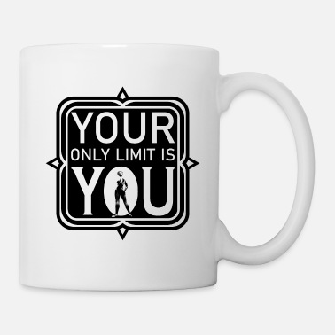 your only limit is you for women - Mug