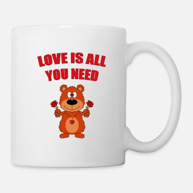 All You Need Is Love Teddy - Bear - Roses - Love is all you need - Mug