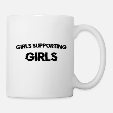 Girl Power GIRLS SUPPORTING GIRLS GIFT IDEA GIFT IDEA - Mug