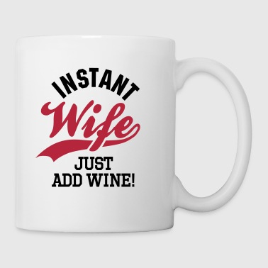Instant wife just add wine - Mugg