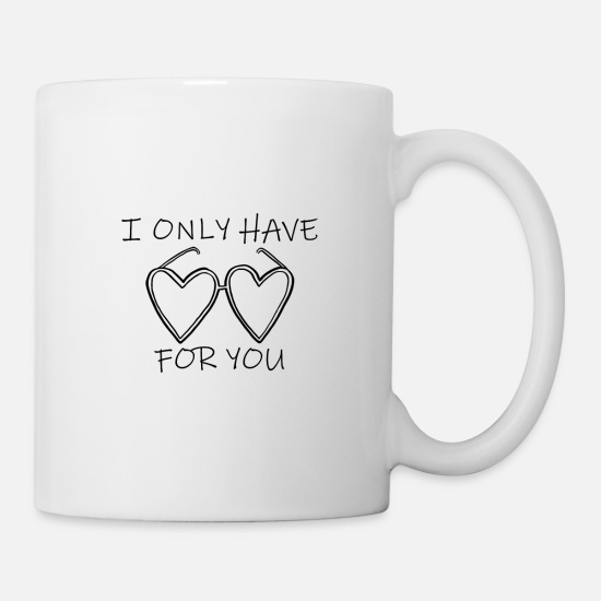 Love Mugs & Drinkware - I only have Heart for you Valentine's Day gift - Mug white
