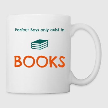Perfect boys only exist in books - Tasse
