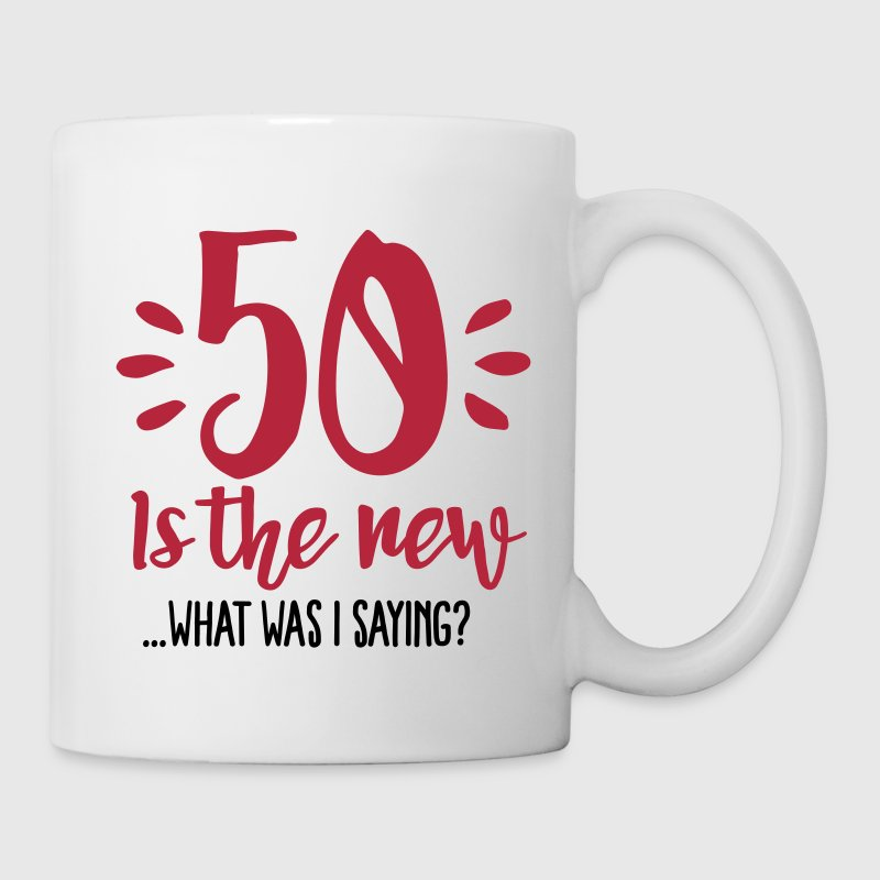 50 is the new ...What was I saying? - Mug