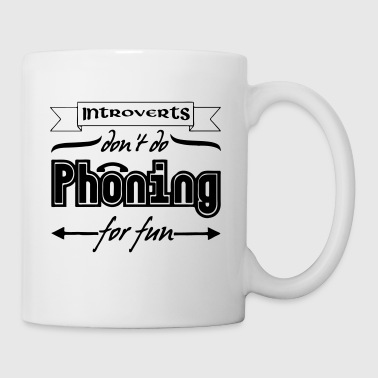 Introverts & Phoning - Mug