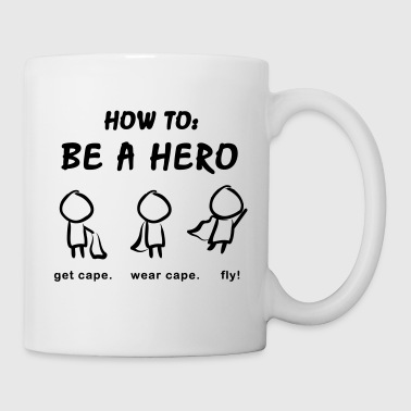 How To: Be A Hero - Tasse