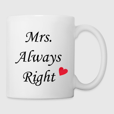 Mrs. Always Right - Tasse