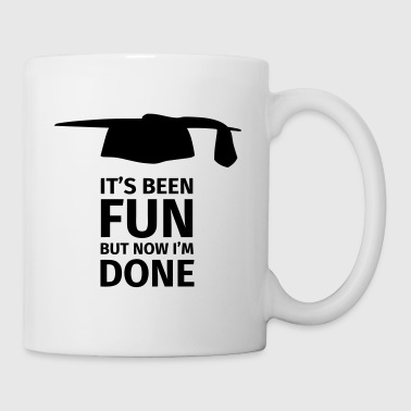 It's been fun but now I'm Done - Tasse