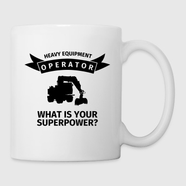 Heavy Equipment Operator - What is Your Superpower - Mugg