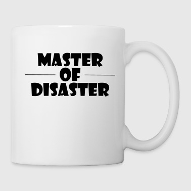 master of disaster - Tasse
